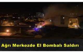 Ağrı'da Bir İş Yerine El Bombalı Saldırı