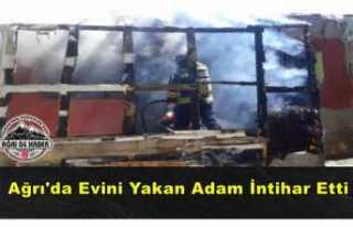 Ağrı'da Bir Kişi Evini Yakarak İntihar Etti
