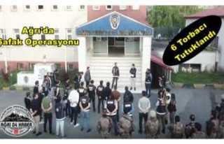 Ağrı'da Torbacılara Şafak Operasyonu 6 Tutuklama