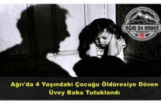 Ağrı'da Vahşet ''4 Yaşındaki Çocuğu...
