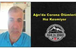 Ağrı'da Corona Ölümleri Hız Kesmiyor