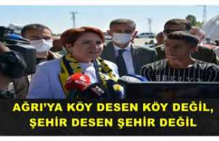 Meral Akşener;AĞRI'YA 5 DAKİKALIK MESAFE KÖY...