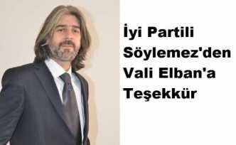 İyi Partili Söylemez'den Vali Elban'a Teşekkür