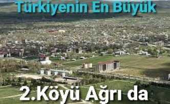Türkiyenin En Büyük 2.Köyü Ağrı da