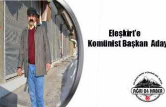 Eleşkirt'e Komünist Başkan