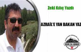 AZRAİL'E YAN BAKAN YAZI