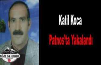 Katil Zanlısı Patnos da Yakalandı
