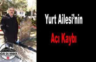Yurt Ailesi'nin Acı Kaybı