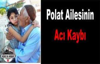 Polat Ailesinin Acı Kaybı