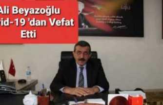 Ali Beyazoğlu Corona'dan Hayatını Kaybetti