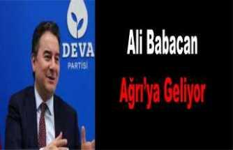Ali Babacan Ağrı'ya Geliyor
