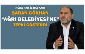 Başkan Şaban Gökhan'dan Ağrı Belediyesine Tepki '' Eziyettir''