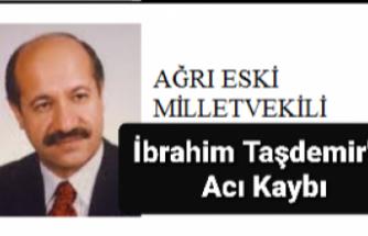 Ağrı Milletvekili Taşdemir'in Acı Kaybı