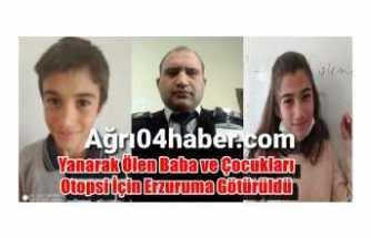 Kahraman Baba ve Çocukları Otopsi İçin Erzurum'a Götürüldü