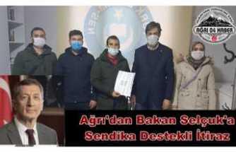 Ağrı'dan Bakan Ziya Selçuk'a Sendika Destekli İtiraz