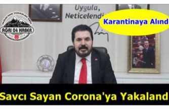 Ağrı Belediye Başkanı Savcı Sayan Corona Oldu