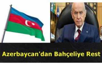 Azerbaycan'dan Devlet Bahçeliye Rest ''GELMEYİN''
