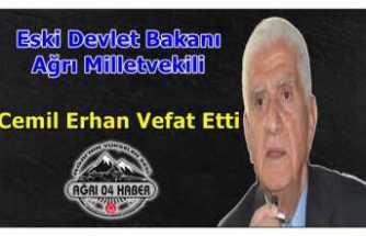 Eski Bakan Ağrı Milletvekili Cemil Erhan Hayatını Kaybetti
