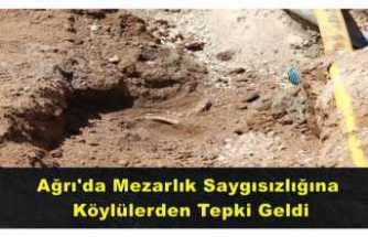 Ağrı'da Köylüler Mezarlıkta Yapılan Çalışmalara Tepki Gösterdi