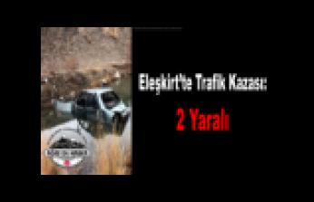 Eleşkirt'te Tır ile otomobil Çarpıştı : 2 yaralı