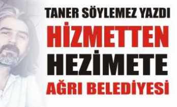 Hizmet'ten, Hezimet'e Ağrı Belediyesi