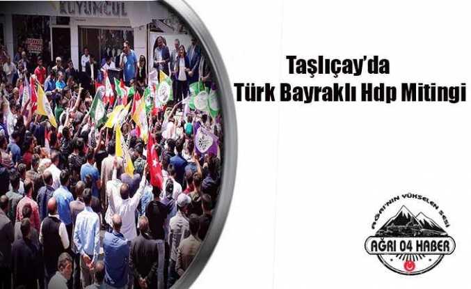 Taşlıçay da Türk Bayraklı Hdp Mitingi