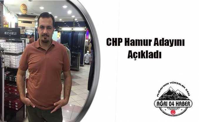 Hamur CHP Adayı Açıklandı