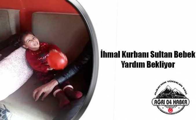 İhmal Kurbanı Sultan Bebek Yardım Bekliyor