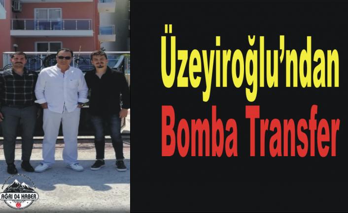 Üzeyiroğlu'ndan Bomba Transfer