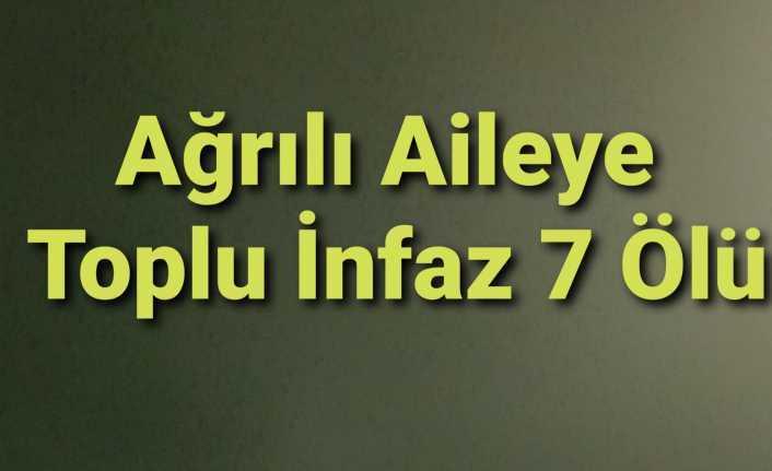 Ağrılı Aileye Konya'da Toplu İnfaz